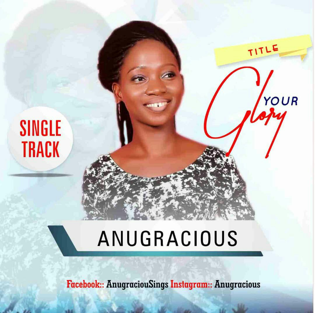 DOWNLOAD Music: Anugracious - Your Glory