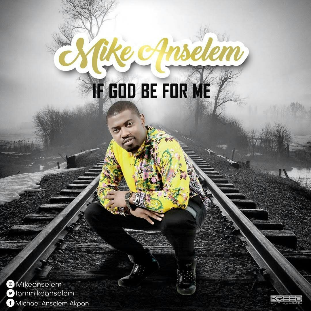 DOWNLOAD Music: Mike Anselem – If God Be For Me