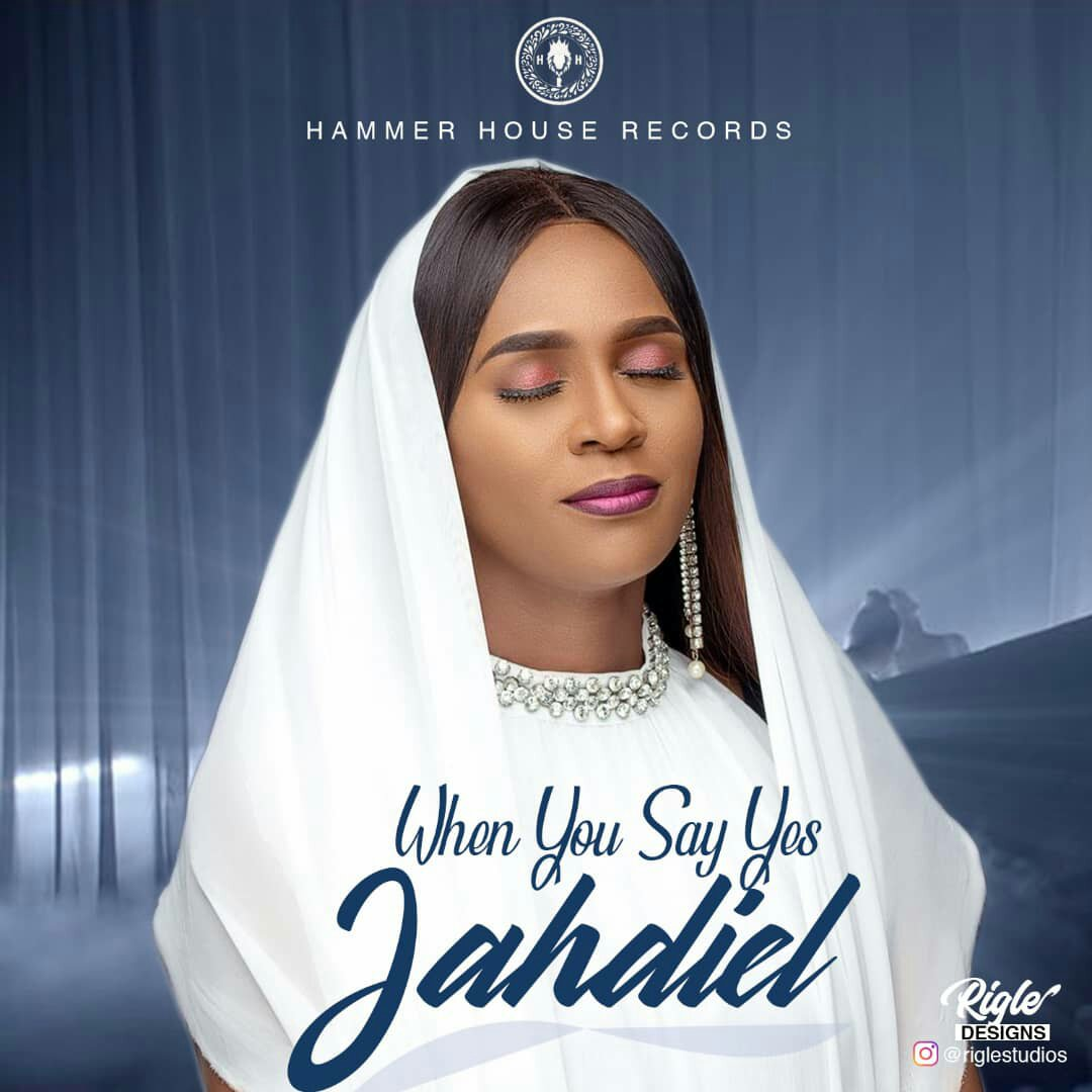 DOWNLOAD Music: Jahdiel – When You Say Yes