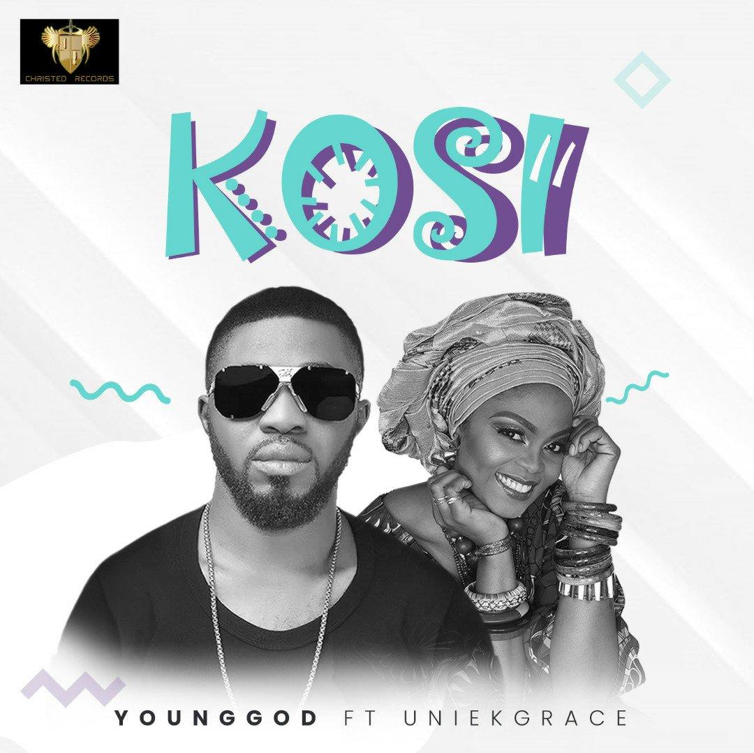 DOWNLOAD Music: YoungGod – Kosi (ft. Uniekgrace)
