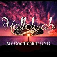 DOWNLOAD Music: Mr Goodluck - Hallelujah (ft. Unic)
