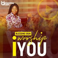 DOWNLOAD Music: Blessing Iduh - I Worship You