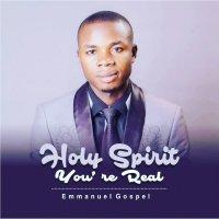 DOWNLOAD Music: Emmanuel Gospel - Holy Spirit You're Real