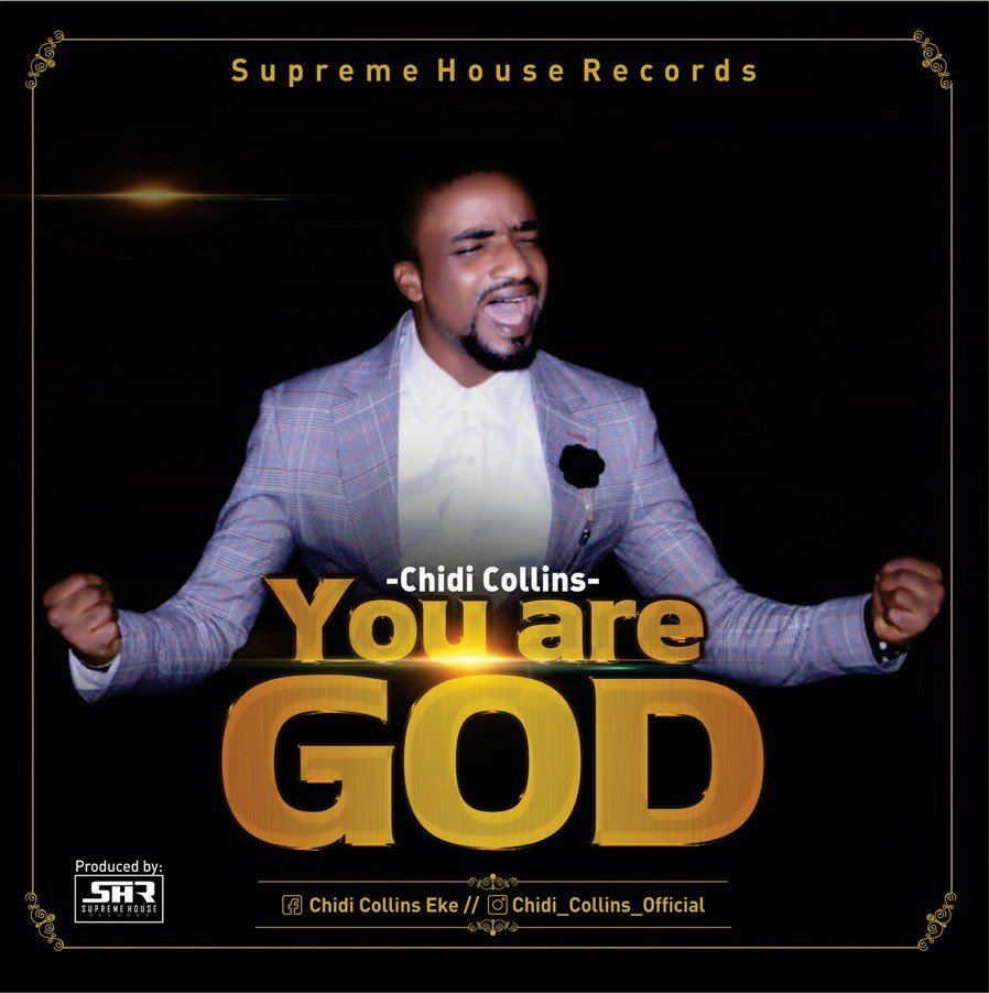 DOWNLOAD Music: Chidi Collins – You Are God