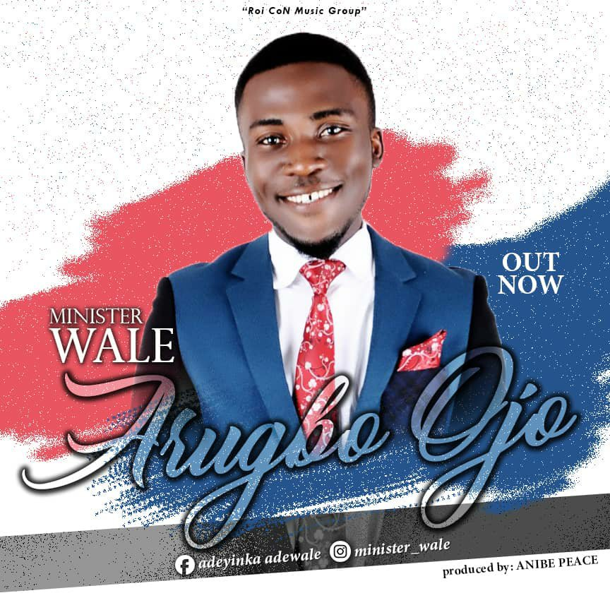 DOWNLOAD Music: Minister Wale – Arugbo Ojo