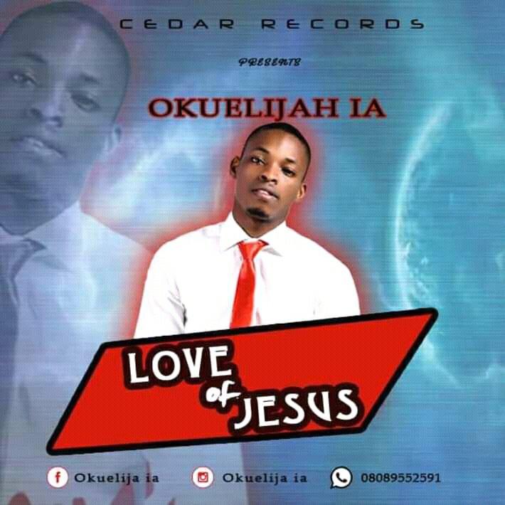 DOWNLOAD Music: Okuelijah IA – Love Of Jesus