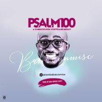 DOWNLOAD Music: Babatunmise - Psalm 100 (Praise Medley)