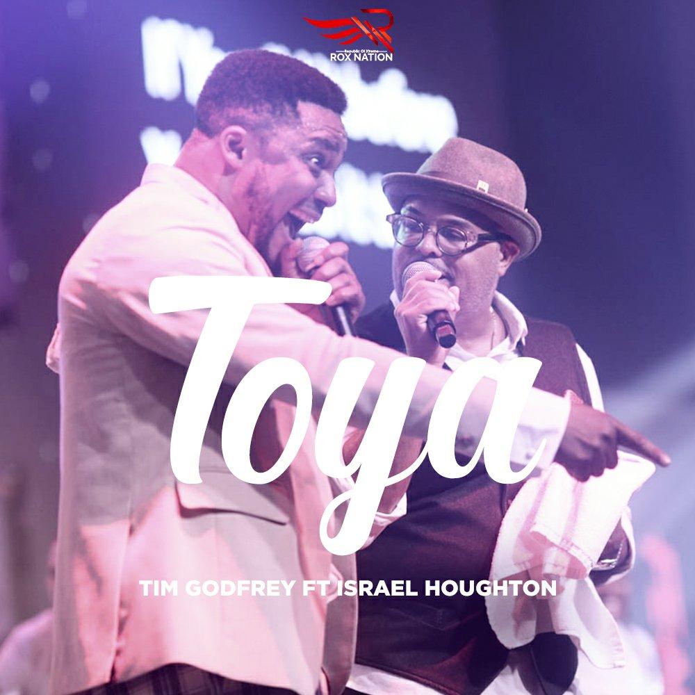 DOWNLOAD Music: Tim Godfrey – Toya (ft. Israel Houghton)