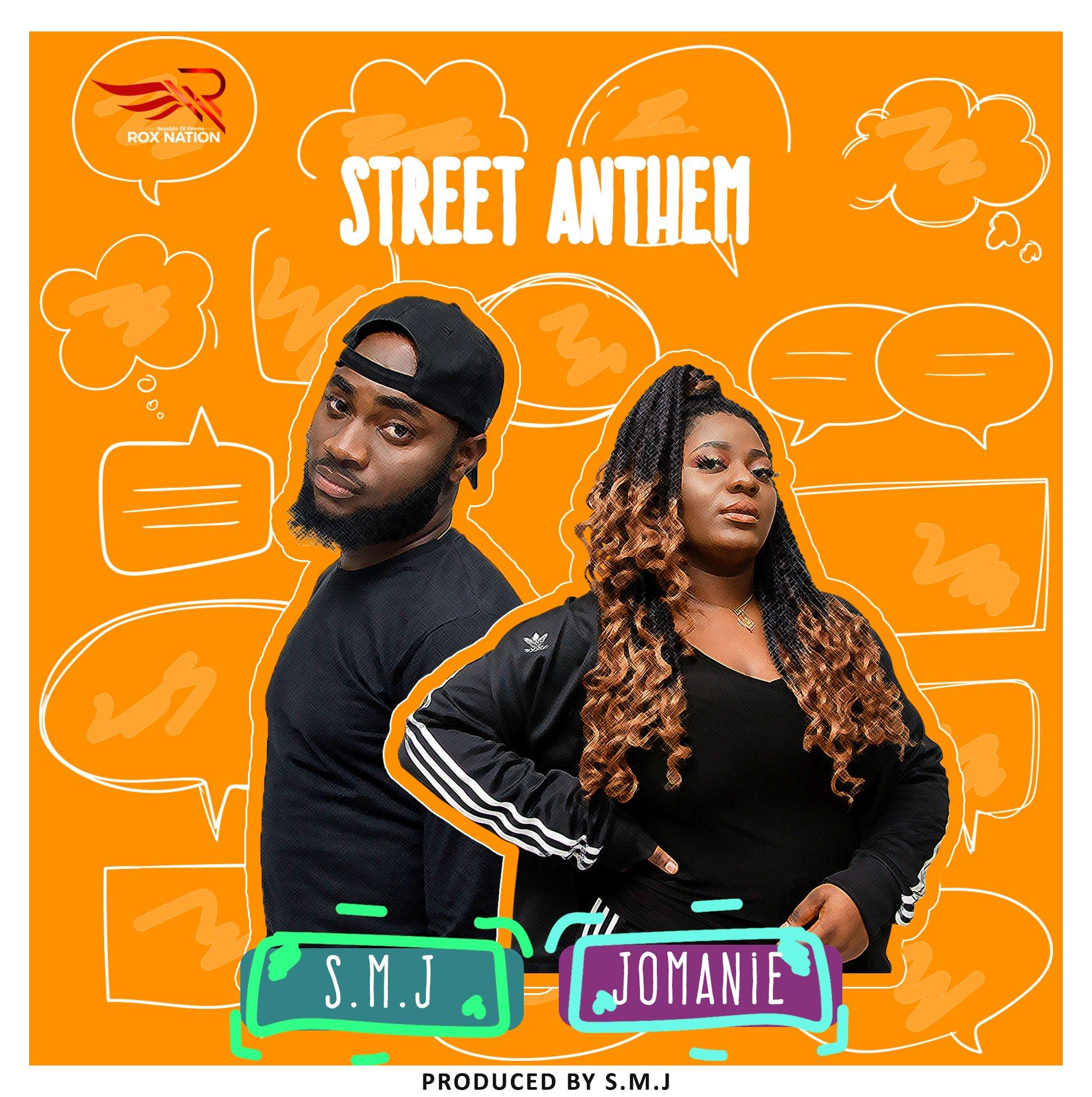 DOWNLOAD Music: SMJ – Street Anthem (ft. Jomanie)