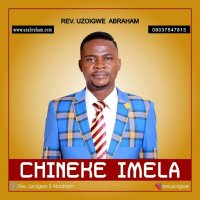 DOWNLOAD Music: Rev. Uzoigwe S. Abraham - Chineke Imela