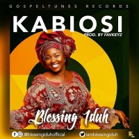 MUSIC Video: Blessing Iduh - Kabiosi (Official Video)