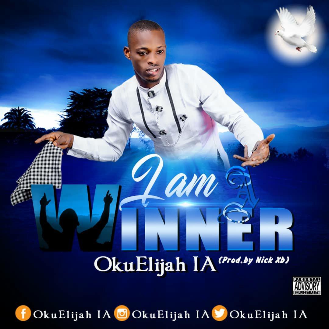 DOWNLOAD Music: Okuelijah Ia – I Am A Winner