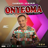 DOWNLOAD Music: Samuel Isaiah - Onyeoma