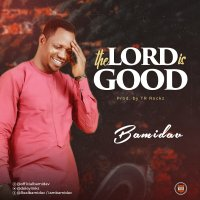 DOWNLOAD Music: Bamidav - The Lord is good  (Prod. by TR Rockz)