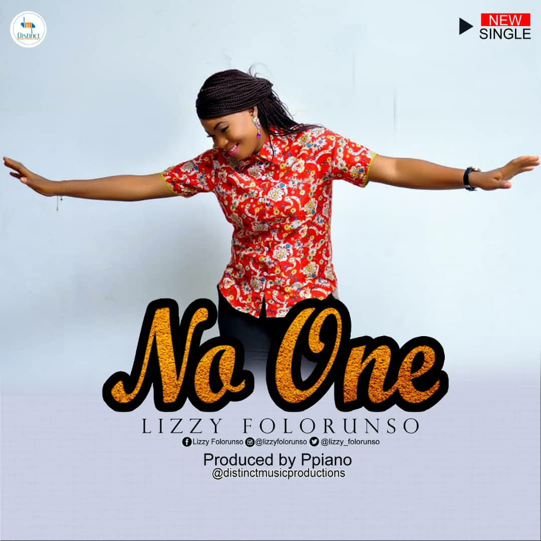 DOWNLOAD Music: Lizzy Folorunso – No One (Prod. by Ppiano)