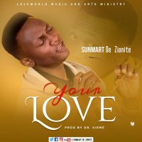 DOWNLOAD Music: SUNMART De Zionite - Your Love