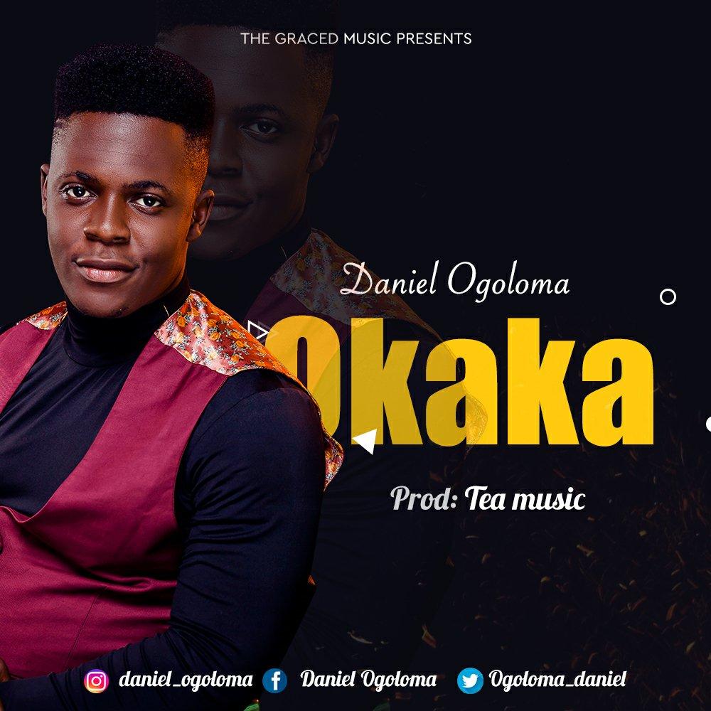DOWNLOAD Music: Daniel Ogoloma – Okaka (The Ancient One)