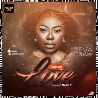 DOWNLOAD Music: Evapraise - Natural Love