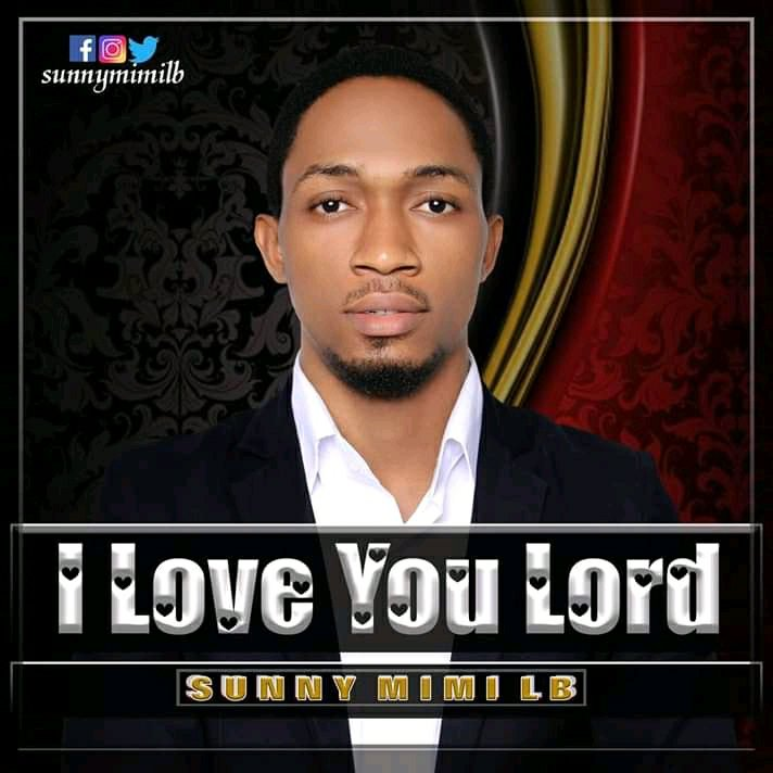 DOWNLOAD Music: Sunny Mimi Lb – I Love You Lord