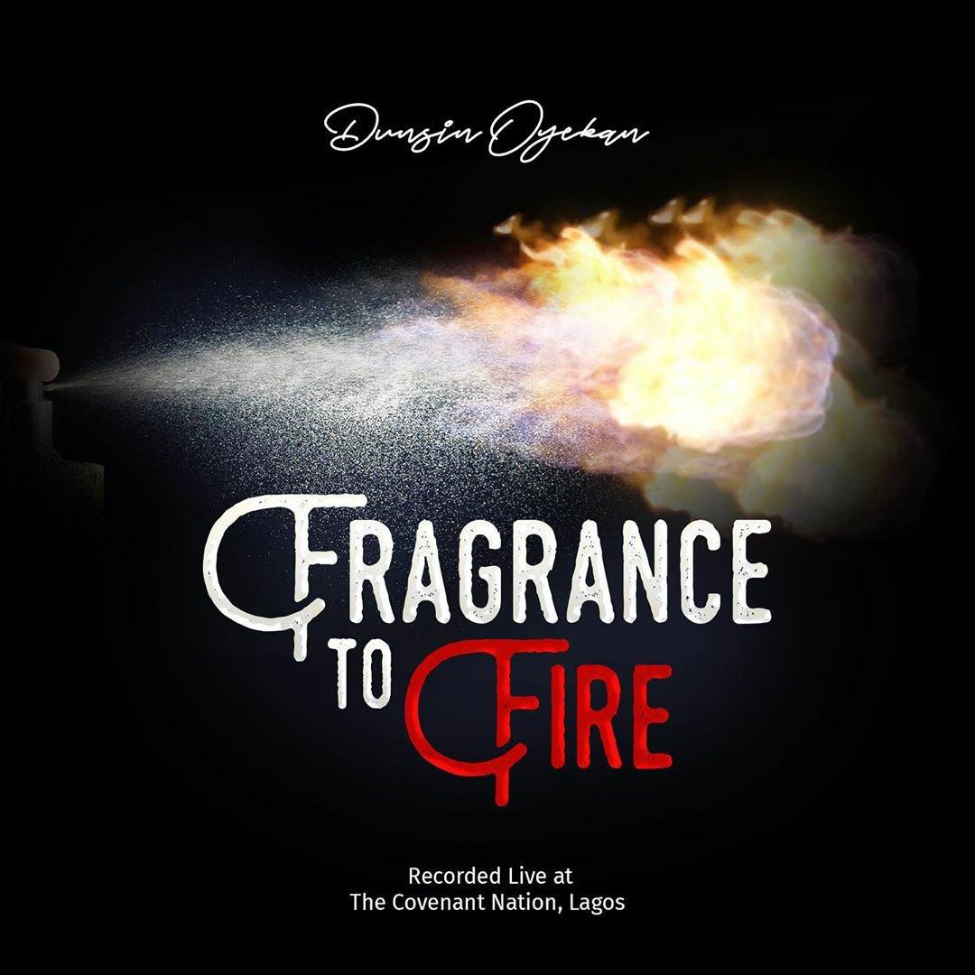 Dunsin Oyekan – Fragrance To Fire (Lyrics + Mp3)