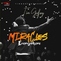 DOWNLOAD Music: Tim Godfrey - Miracles Everywhere