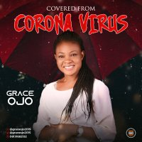 DOWNLOAD Music: Grace Ojo - Covered From Corona Virus