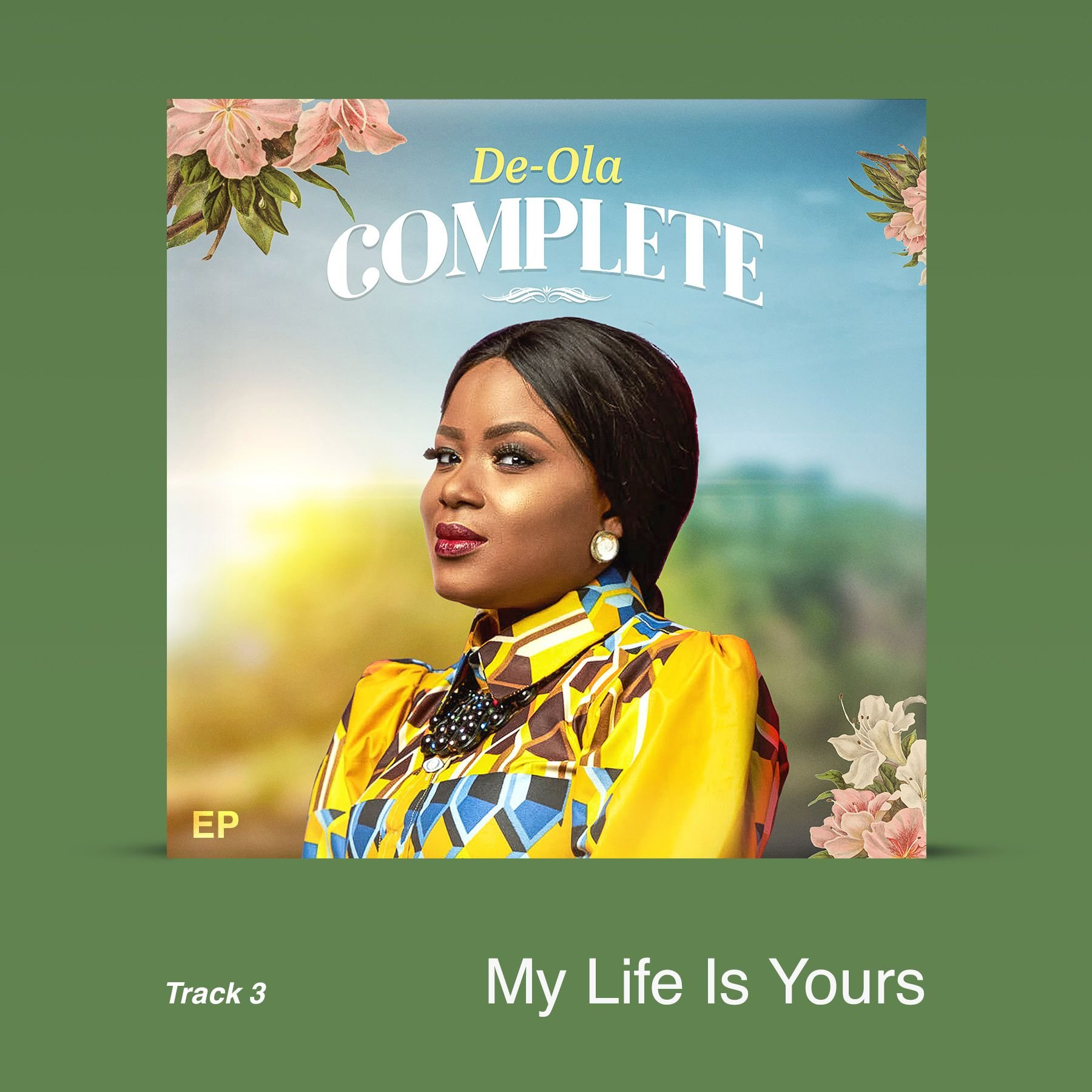 """De-Ola Releases New Single """"My Life Is Yours"""" Off Her Ep titled """"Complete"""""""