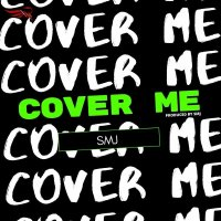 DOWNLOAD Music: SMJ - Cover Me