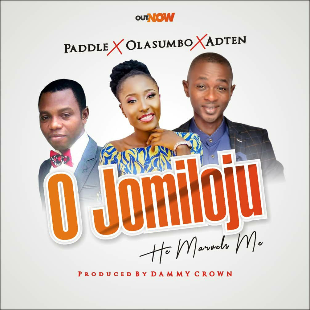 DOWNLOAD Music: Paddle x Olasumbo x Adten – Ojomiloju