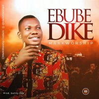 DOWNLOAD Music: MarkWorship - EbubeDike