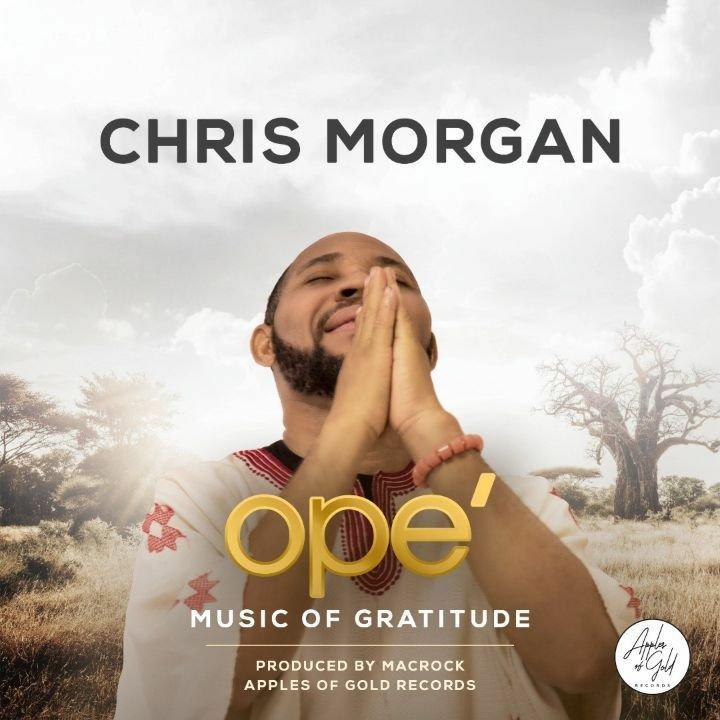 DOWNLOAD Music: Chris Morgan – Ope (Music Of Gratitude)