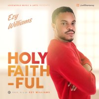 DOWNLOAD Music: Ezy Williams - Holy Faithful