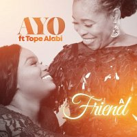 DOWNLOAD Music: Ayo Alabi – A Friend (ft. Tope Alabi)