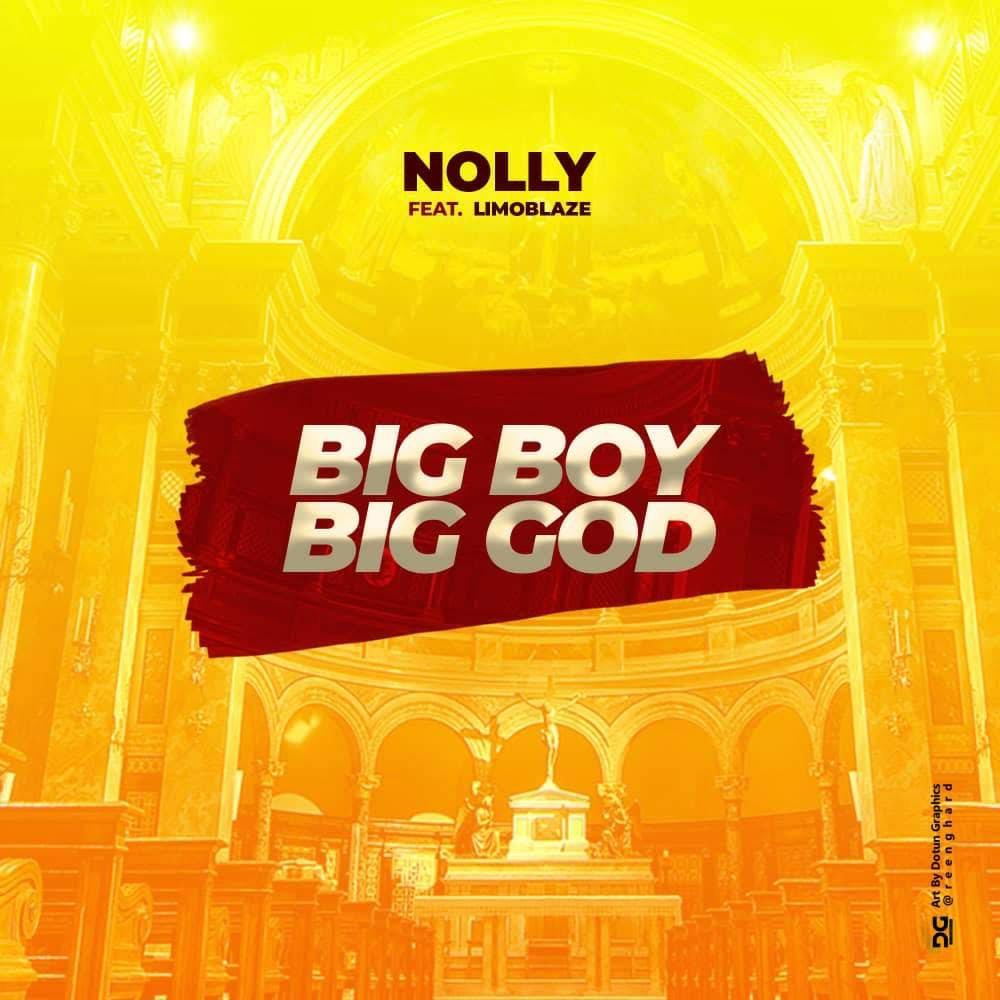 MUSIC: Nolly – BBBG (Big Boy Big God) Feat. Limoblaze