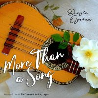 DOWNLOAD Music: Dunsin Oyekan - More Than A Song