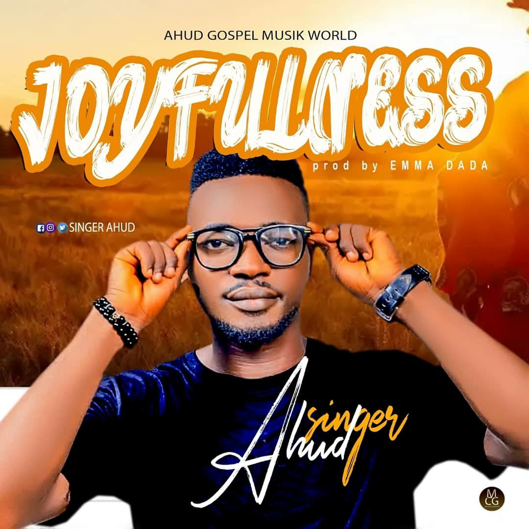 DOWNLOAD Music: Singer Ahud – Joyfulness