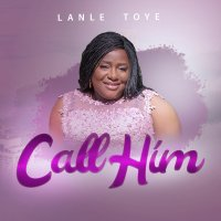 DOWNLOAD Music: Lanle Toye - Call Him