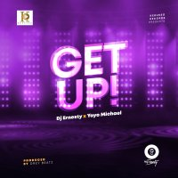 DOWNLOAD Music: DJ Ernesty & Yoyo - GET UP! (Prod. by Drey Beatz)
