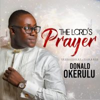 DOWNLOAD Music: Donald Okerulu - The Lord's Prayer