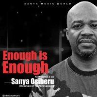 DOWNLOAD Music: Sanya Osiberu - Enough Is Enough