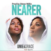 DOWNLOAD Music: UniekGrace - Nearer (ft. Eloho)