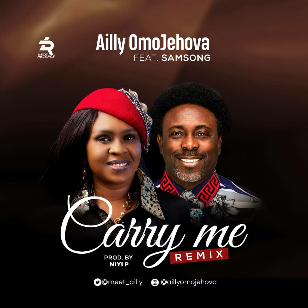 """DOWNLOAD Music: Ailly Omojehovah – Carry Me """"Remix"""" (ft. Samsong)"""