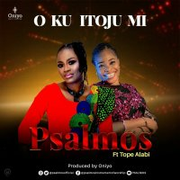 DOWNLOAD Music: Psalmos - O Ku Itoju Mi (ft. Tope Alabi)