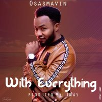 DOWNLOAD Music: Osasmarvin - With Everything