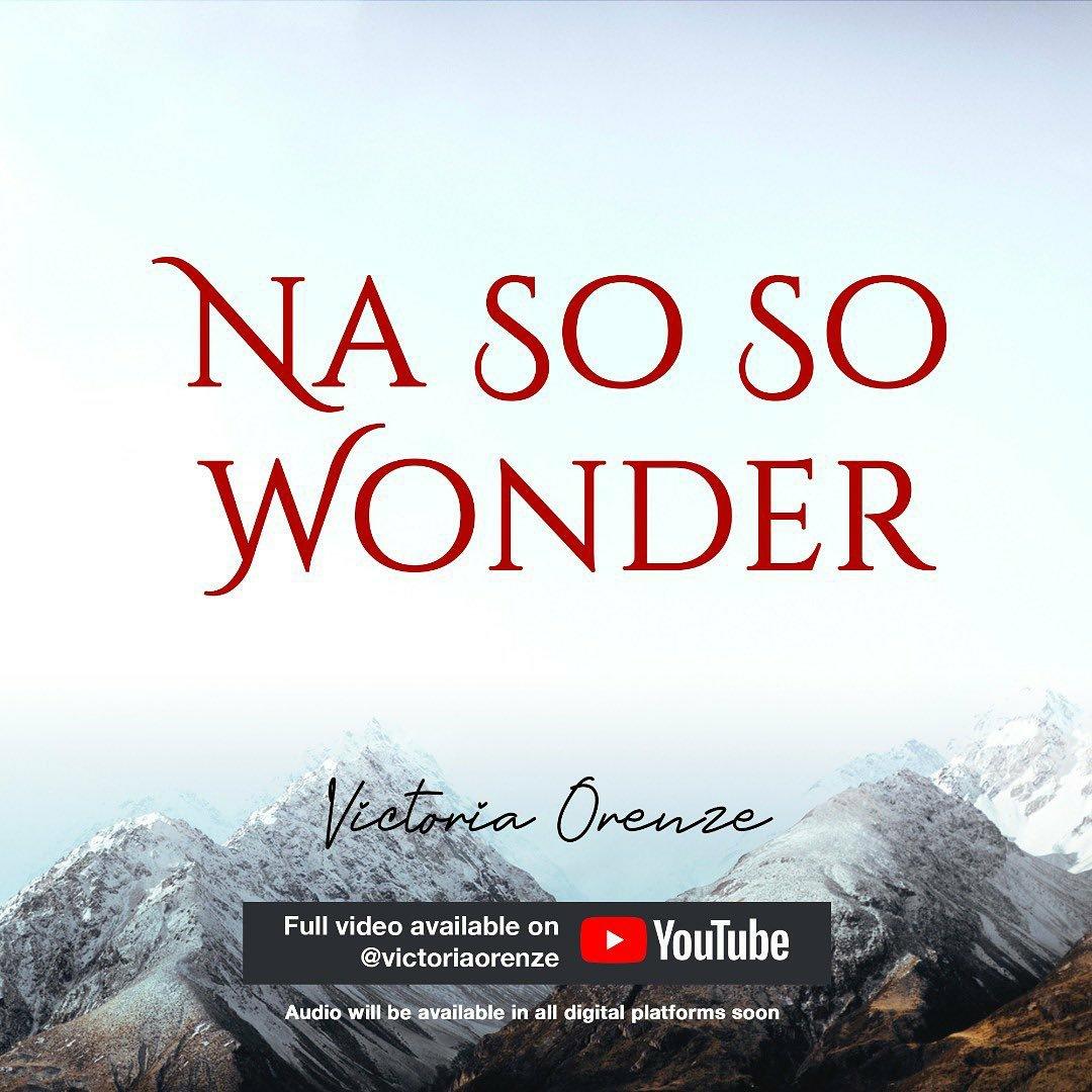DOWNLOAD Music:  Victoria Orenze – Na So So Wonder