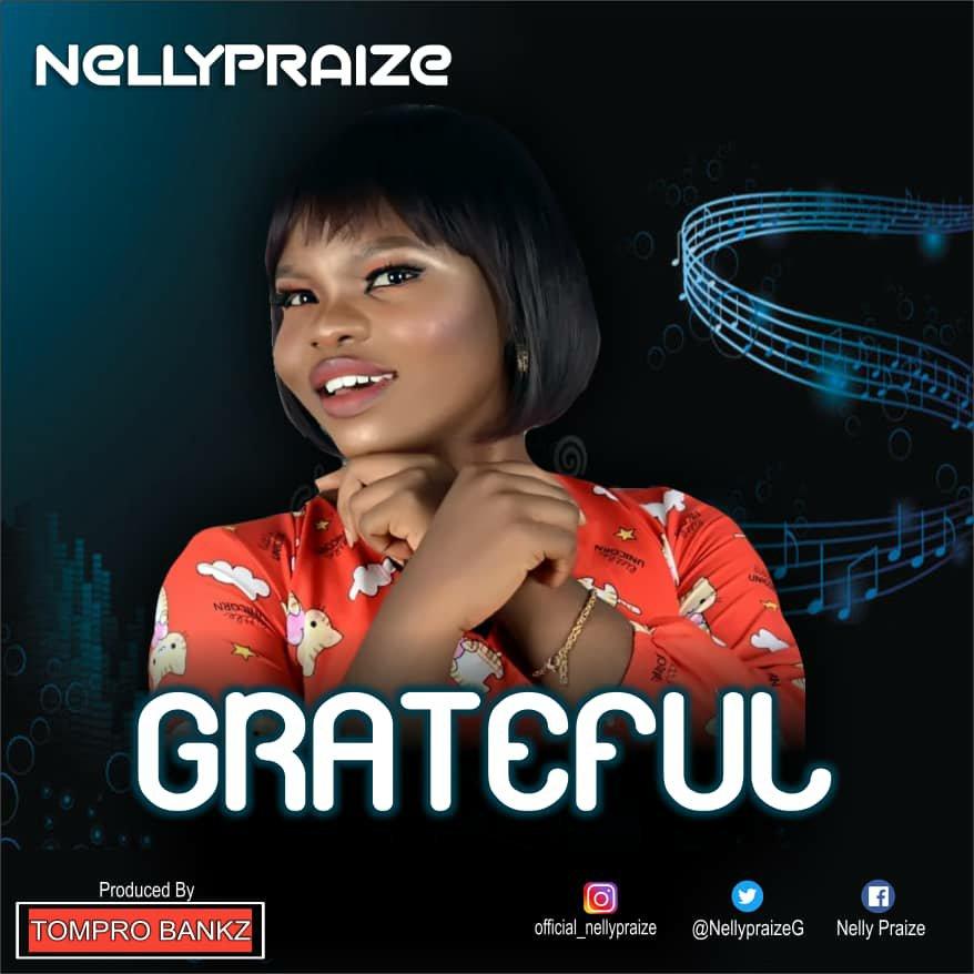 DOWNLOAD Music: Nellypraize – Grateful