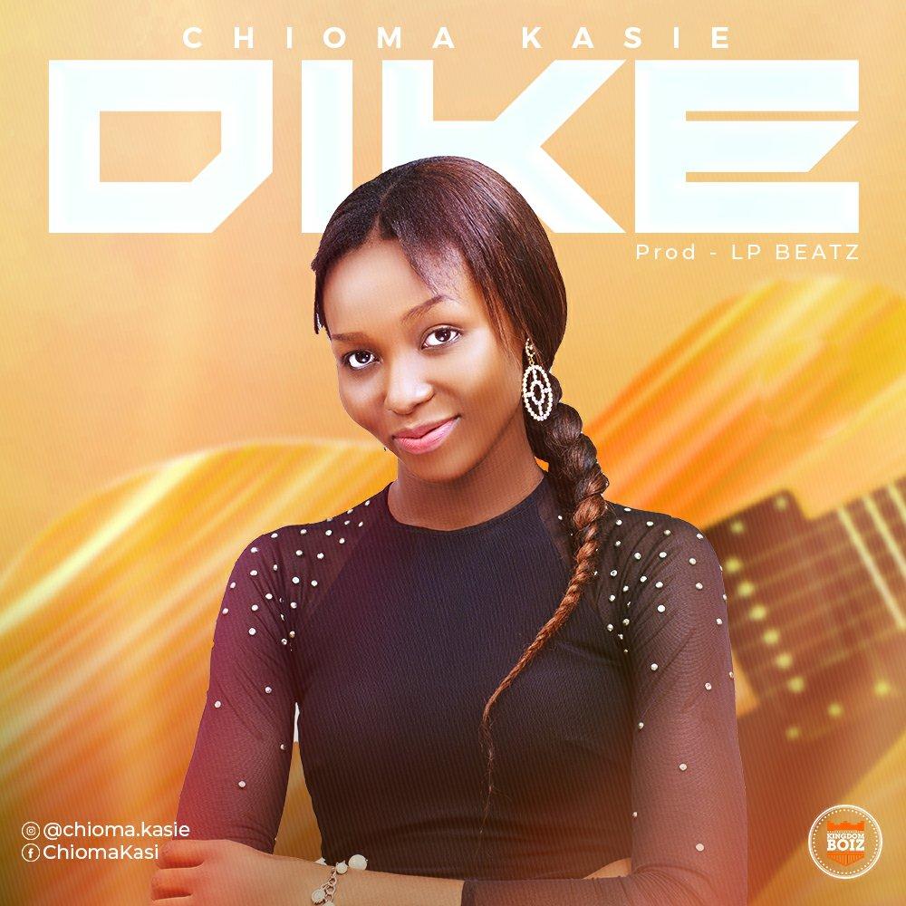 DOWNLOAD Music: Chioma Kasie –Dike