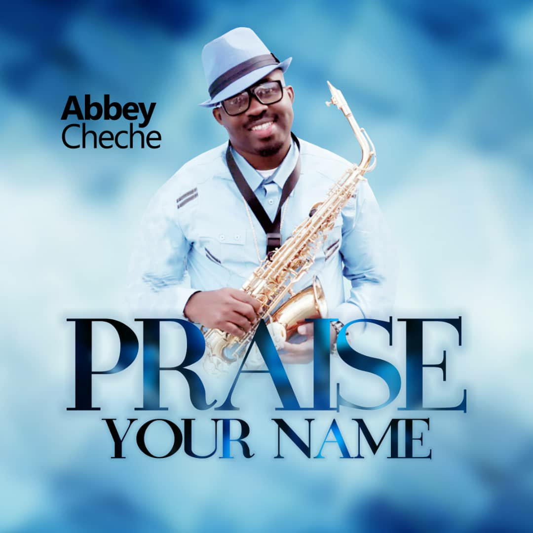 DOWNLOAD Music: Abbey Cheche – Praise Your Name (ft. Victor Ayara & Ozo)