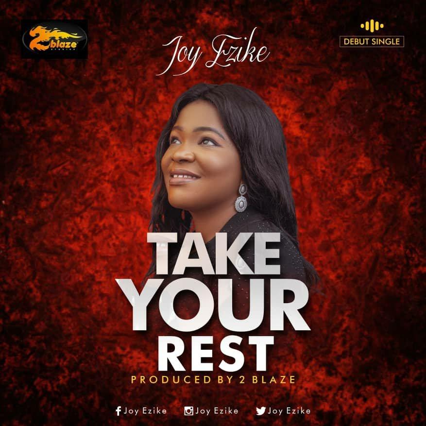 DOWNLOAD Music: Joy Ezike – Take Your Rest