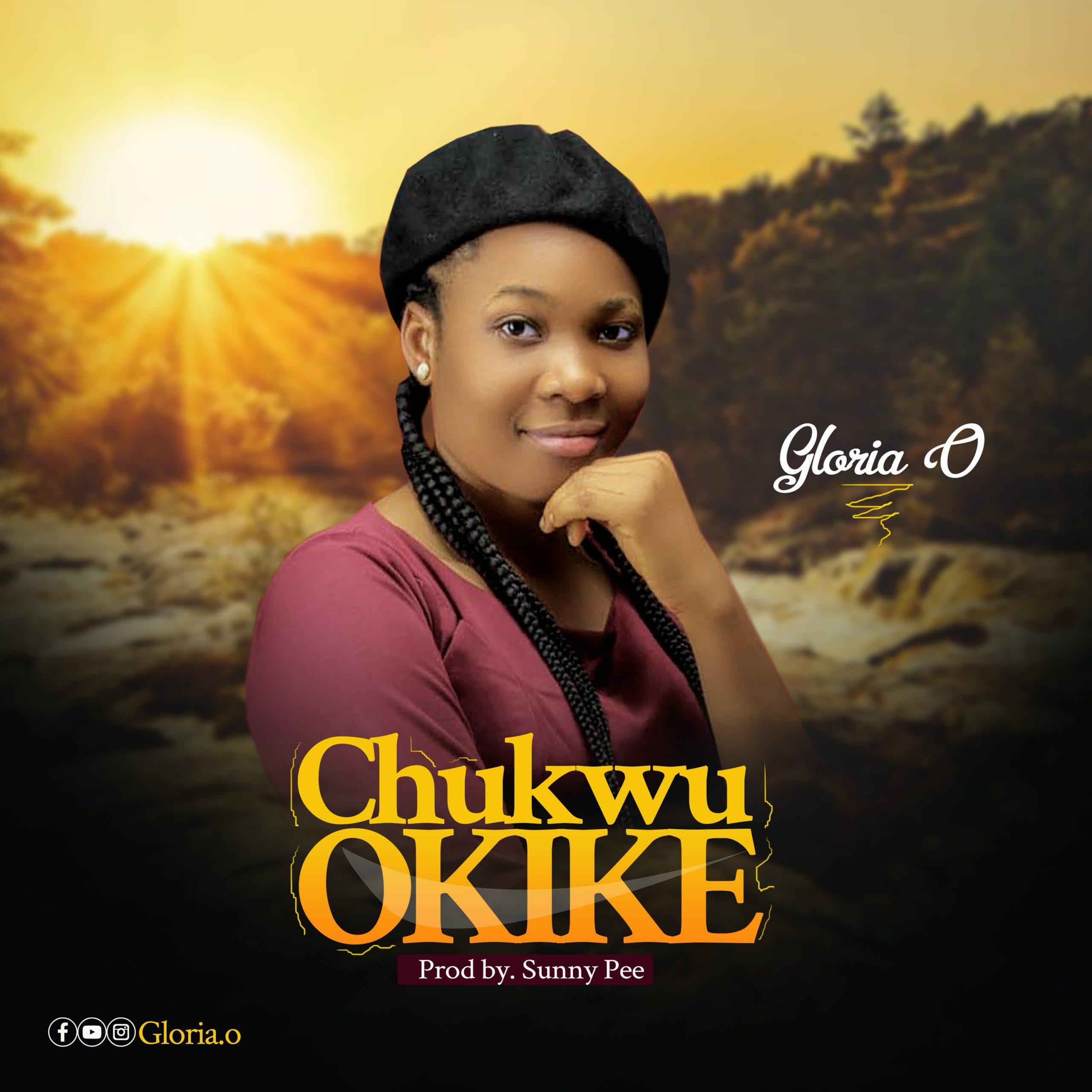 DOWNLOAD Music: Gloria O – Chukwu okike